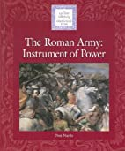 The Roman Army: An Instrument of Power…