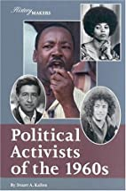 Political activists of the 1960s by Stuart…