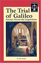 The Trial of Galileo: Science versus the…