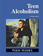 Teen Issues - Teen Alcoholism by Barbara…