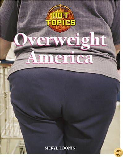 Overweight America (Hot Topics)