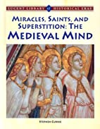 Miracles, Saints, and Superstition the…