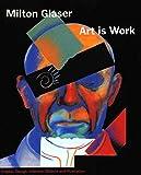 Glaser, Milton: Art is Work