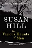 Hill, Susan: The Various Haunts of Men (Simon Serrailler Mystery)
