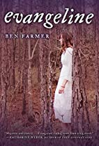 Evangeline by Ben Farmer