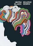 Glaser, Milton: Milton Glaser: Graphic Design