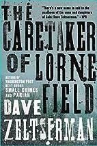 The Caretaker of Lorne Field: A Novel by…
