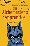 Moers, Walter: The Alchemaster's Apprentice: A Novel