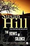Hill, Susan: The Vows of Silence: A Simon Serrailler Mystery (A Chief Superintendent Simon Serrailler Mystery)