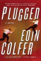 Plugged: A Novel by Eoin Colfer