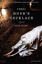 The Dove's Necklace: A Novel by Raja Alem