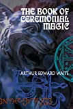 Waite, Arthur E.: Book of Ceremonial Magic