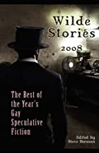 Wilde Stories 2008: The Best of the…