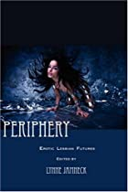 Periphery: Erotic Lesbian Futures by Lynne&hellip;