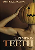Pumpkin Teeth by Tom Cardamone