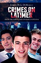 Crimes on Latimer: From the Early Cases of…
