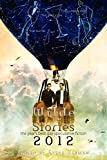 Alex Jeffers: Wilde Stories 2012: The Year's Best Gay Speculative Fiction