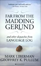 Far from the Madding Gerund and Other…