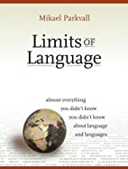 Limits of Language by Mikael Parkvall