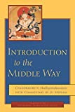 Padmakara Translation Group: Introduction to the Middle Way: Chandrakirti's Madhyamakavatara