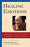 Goleman, Daniel: Healing Emotions: Conversations With the Dalai Lama on Mindfulness, Emotions, and Health