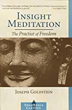 Insight Meditation: The Practice of Freedom…
