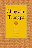 Trungpa, Chogyam: The Collected Works of Chogyam Trungpa: The Art of Calligraphy, Dharma Art, Visual Dharma, Selected Poems, Selected Writings