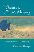 An Ocean of the Ultimate Meaning: Teachings…