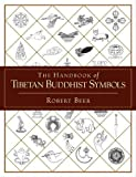 Beer, Robert: The Handbook of Tibetan Buddhist Symbols