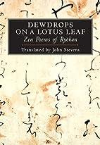 Dewdrops on a Lotus Leaf: Zen Poems of…