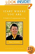 Start Where You Are: A Guide to Compassionate Living (Shambhala Library)