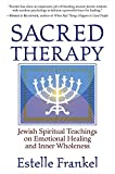 Frankel, Estelle: Sacred Therapy: Jewish Spiritual Teachings on Emotional Healing and Inner Wholeness