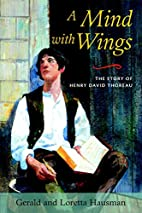 A Mind with Wings: The Story of Henry David…