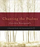 Chanting the Psalms: A Practical Guide with…