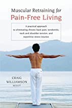 Muscular Retraining for Pain-Free Living by…