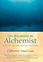 On Becoming an Alchemist: A Guide for the…