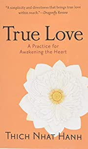 True Love: A Practice for Awakening the…