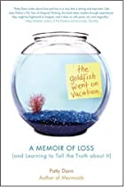 The Goldfish Went on Vacation: A Memoir of…