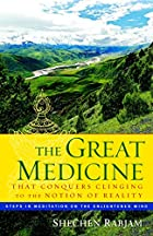 The Great Medicine That Conquers Clinging to…