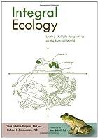 Integral Ecology: Uniting Multiple…