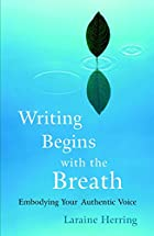 Writing Begins with the Breath: Embodying…