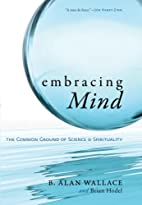 Embracing Mind: The Common Ground of Science…