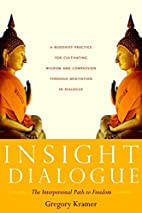 Insight Dialogue: The Interpersonal Path to…