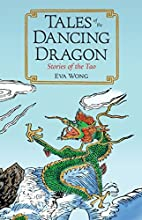 Tales of the Dancing Dragon: Stories of the…