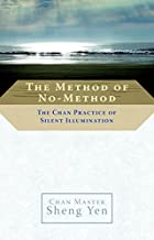 The Method of No-Method: The Chan Practice…