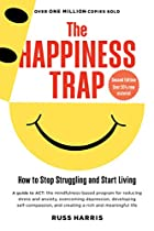 The Happiness Trap: How to Stop Struggling…