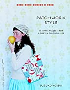 Patchwork Style: 35 Simple Projects for a…