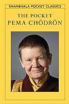 The Pocket Pema Chodron (Shambhala Pocket…