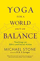 Yoga for a World Out of Balance: Teachings…