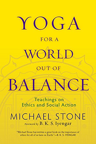 yoga-for-a-world-out-of-balance-teachings-on-ethics-and-social-action